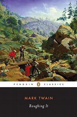Roughing It By Twain, Mark/ Hill, Hamlin (CON)/ Clemens, Samuel Langhorne
