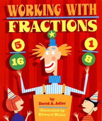 Working With Fractions By Adler, David A./ Miller, Edward (ILT)