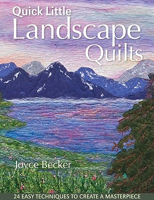 Quick Little Landscape Quilts By Becker, Joyce