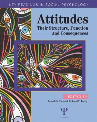 Attitudes Key Readings By Fazio, Russell H. (EDT)/ Petty, Richard E. (EDT)